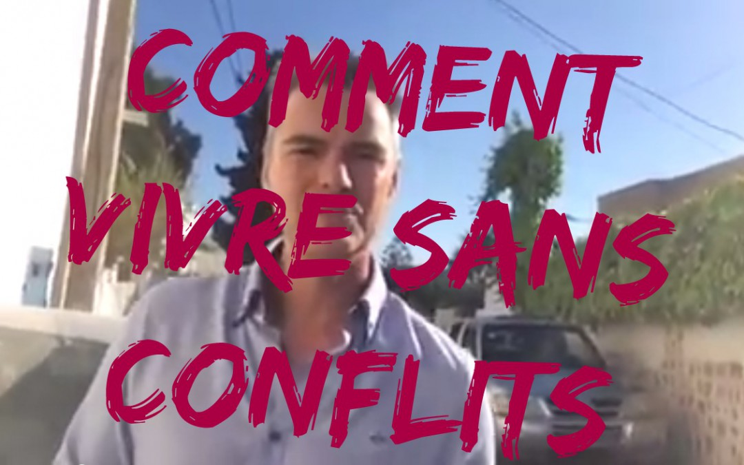Comment vivre sans conflits ?