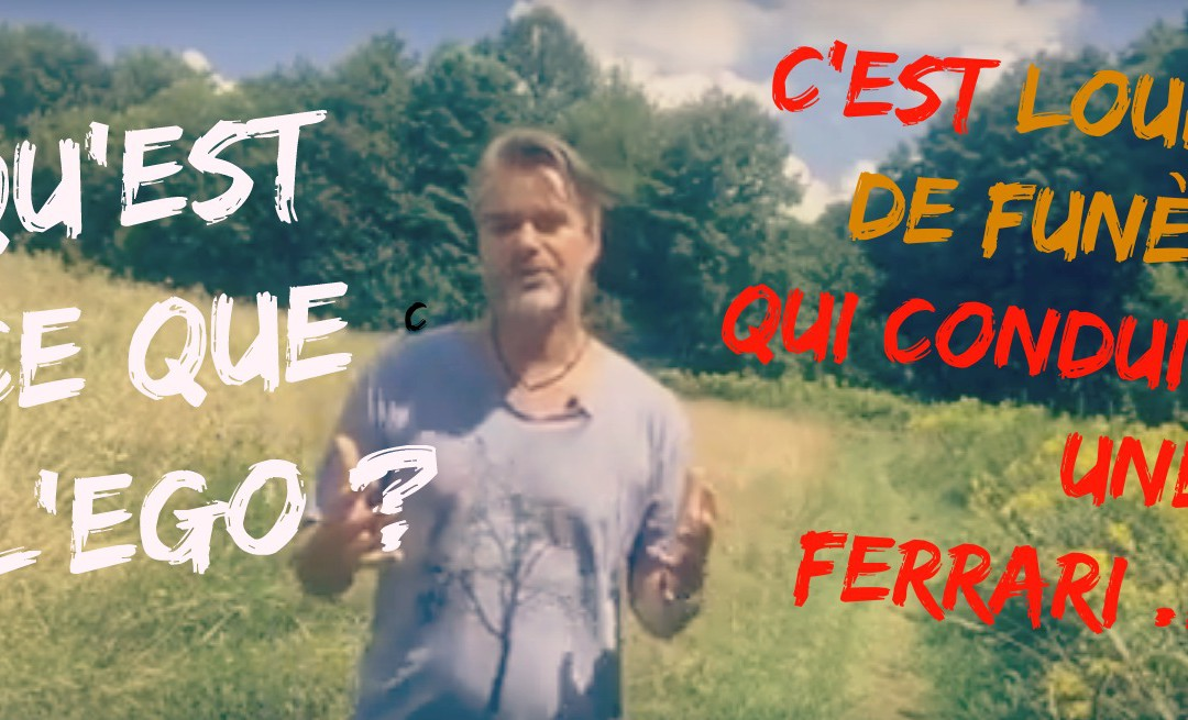 Qu'est ce que l'Ego ? C'est Louis de Funès qui conduit une Ferrari !