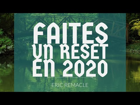 Faites un reset en 2020 !