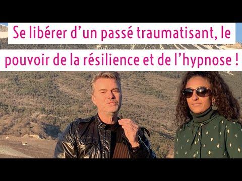 Se libérer d'un passé traumatisant, le miracle de la résilience et de l'hypnose !