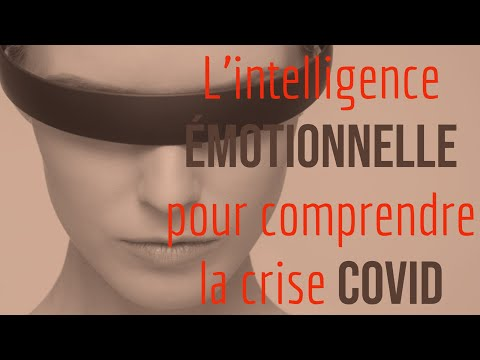 L'intelligence Emotionnelle pour décoder la folie collective Covid