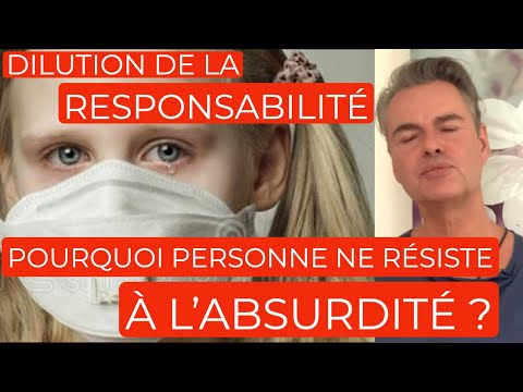 Dilution de la responsabilité : pourquoi peu de personnes osent résister à l'absurdité ?