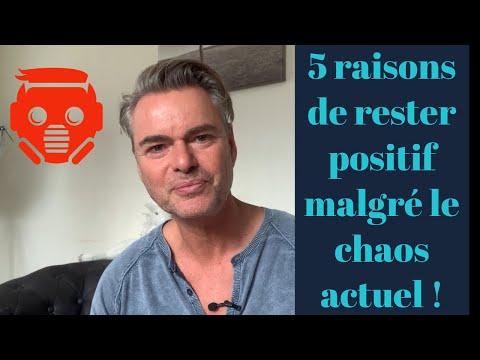 5 raisons de rester positif malgré le chaos ambiant
