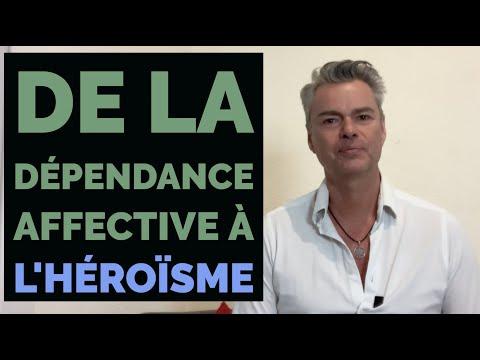 De la dépendance affective à l'héroïsme